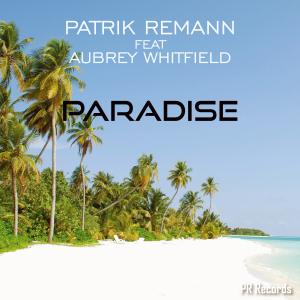 PRREC281A : Patrik Remann Feat Aubrey Whitfield - Paradise