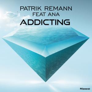 COMPR074 : Patrik Remann Feat ANA - Addicting