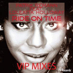 PRREC394A : Patrik Remann Feat Loleatta Holloway - Ride On Time VIP Mixes