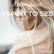 PRREC369A : Justin-Sane - I want to see