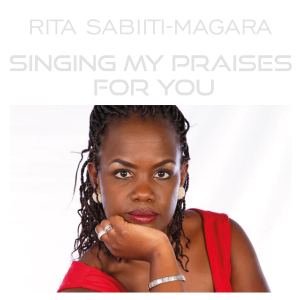 PRW097 : Rita Sabiiti-Magara - Singing My Praises For You