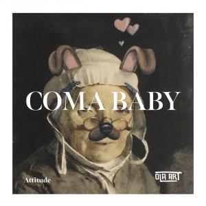 PRREC458A : Coma Baby - Attitude